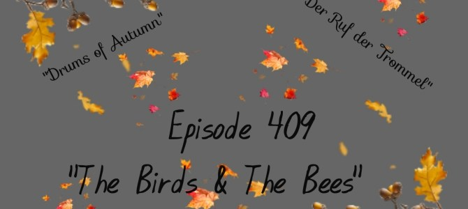 Episode 409: The Birds and The Bees (Familie)
