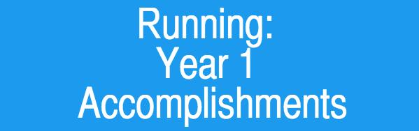 Running: Year 1 Accomplishments
