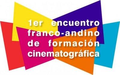 1er. Encuentro Franco Andino de Formación Cinematográfica