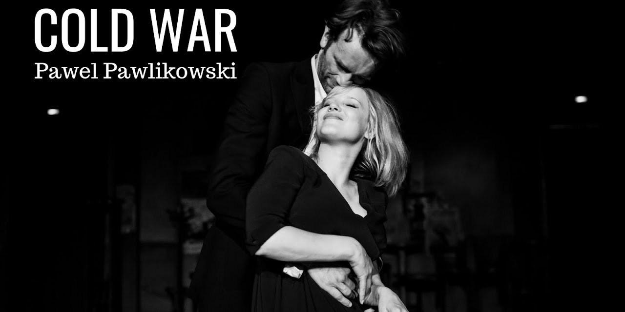 Cold War de Paweł Pawlikowski, dependencia y desolación en tiempos de guerra fría