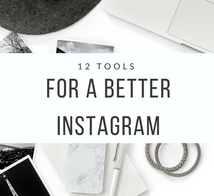 12 Tools For a Better Instagram