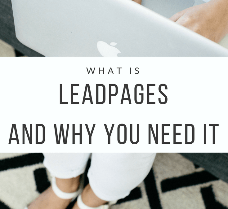 What is Leadpages and Why You Need It
