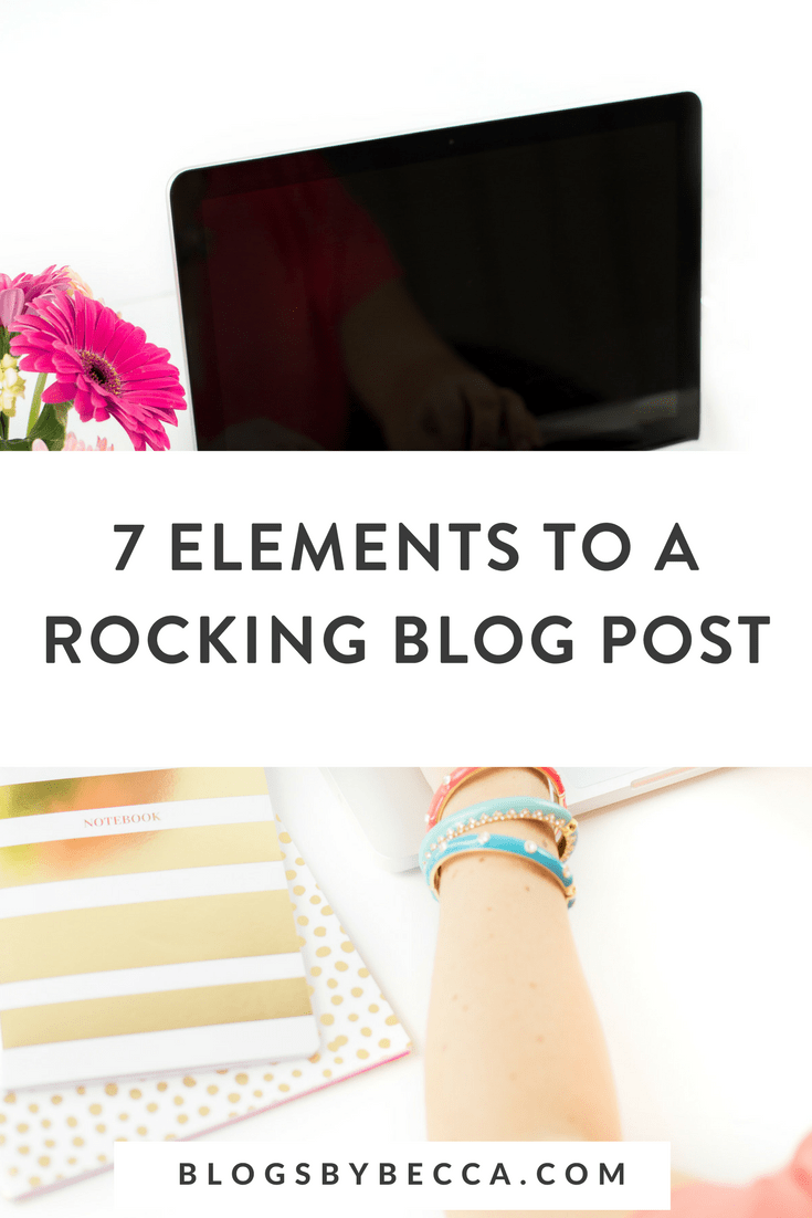 7 Elements to a Great Blog Post! Click to see my killer blog post formula!  #blog, #blogging, #blogtips