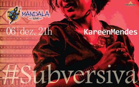 """""""Subversiva"""": Mais uma vez Kareen Mendes apresenta o show em Feira de Santana. (Cartaz Divulgação)"""