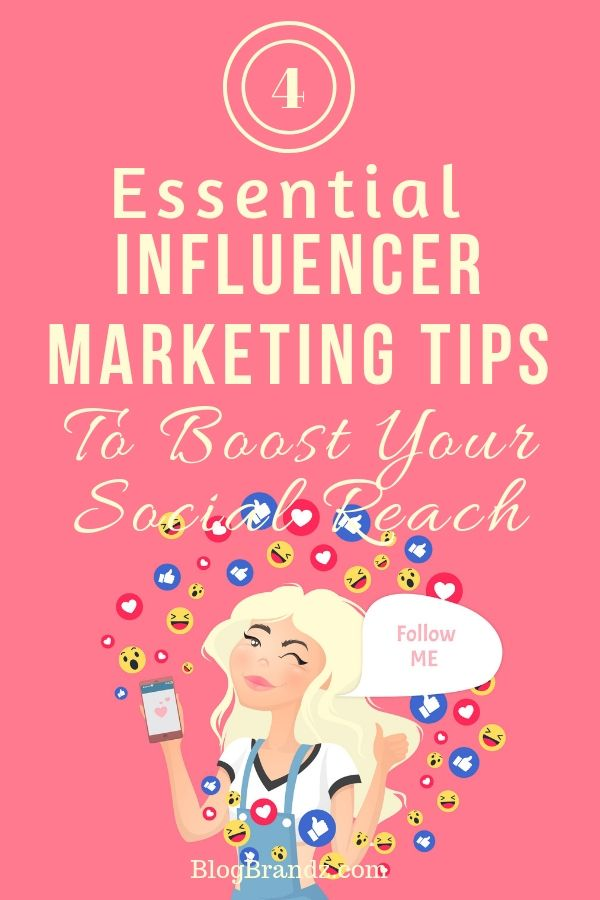 4 Essential Influencer Marketing Tips To Boost Your Social Reach