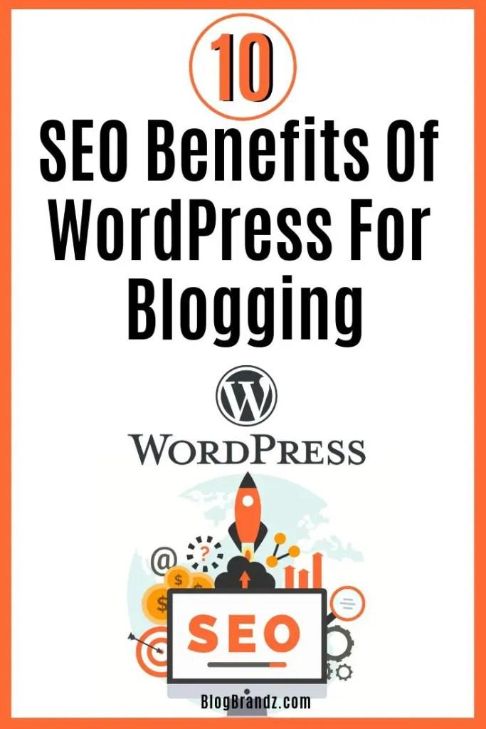 10 SEO Benefits Of WordPress For Blogging