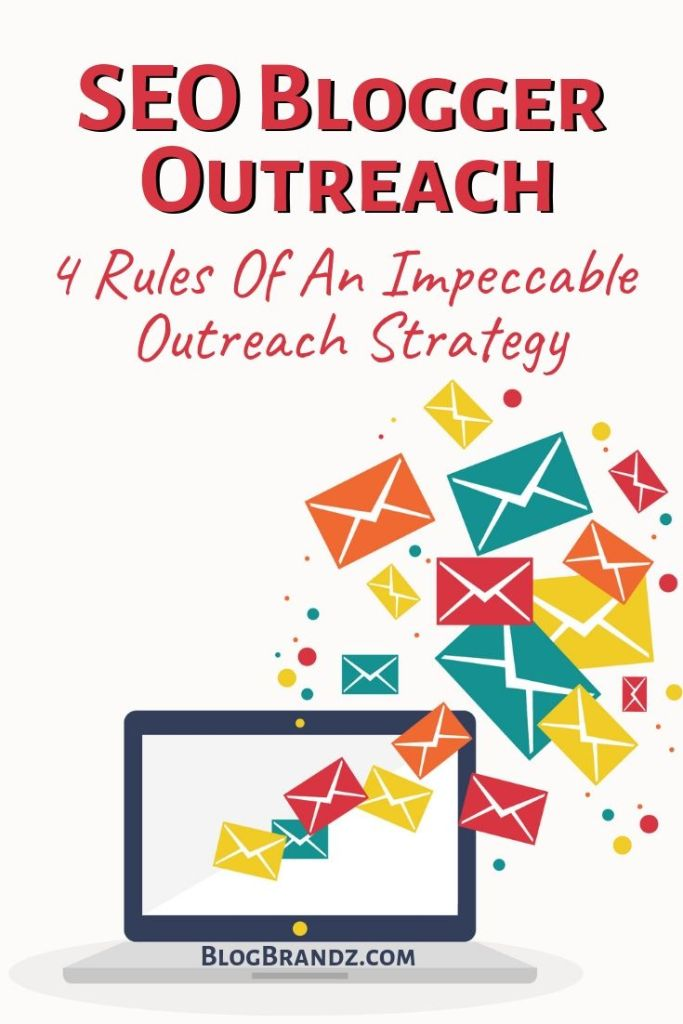 SEO Blogger Outreach: 4 Rules Of An Impeccable Outreach Strategy