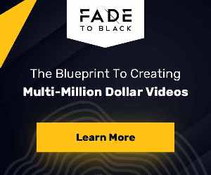 Fade To Black - Create Multi-Million Dollar Videos
