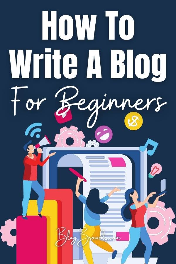 How To Write A Blog For Beginners