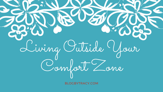 Living Outside Your Comfort Zone