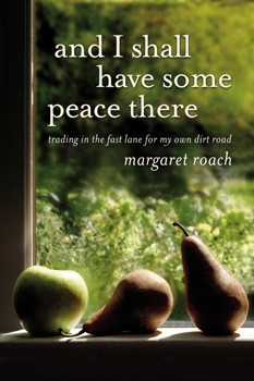 Margaret Roach writes a book about leaving her life in the fast lane for life in the country.