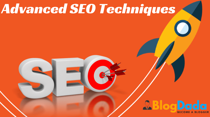 5 Advanced SEO Techniques Which You Need To Know Now!
