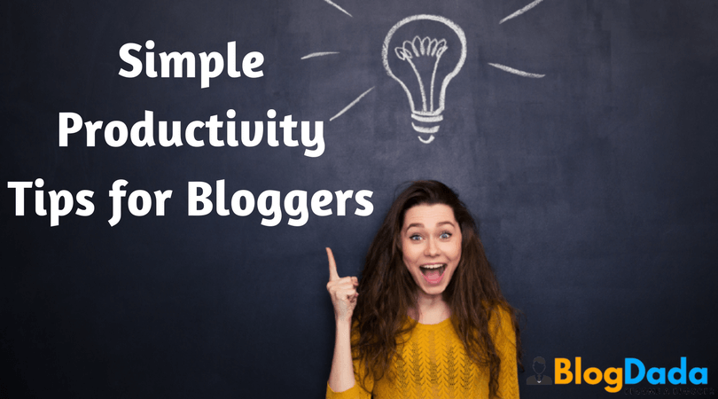 11 Simple Productivity Tips for Bloggers