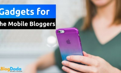 Gadgets for The Mobile Bloggers