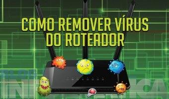 Como remover vírus do roteador