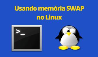 Usando memória SWAP no Linux
