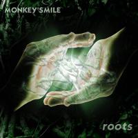 "Monkey'Smile, ""Roots"""