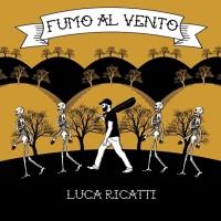 Luca Ricatti, Fumo al vento