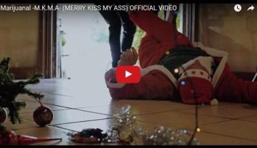 Marijuanal, Merry Kiss My Ass - Video