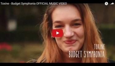Toxine, Budget Symphonia - Video