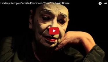 "Lindsay Kemp, Camilla Fascina: ""Time"" di David Bowie - video"