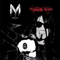 M Rock, Walking Alone