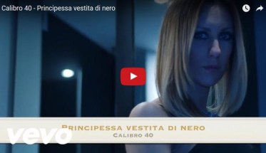 Calibro40, Principessa vestita di nero - Video