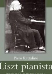 Piero Rattalino, Liszt pianista. Tecnica e ideologia