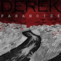 Derek, Paranoise. Musica terapia e rimedio alla depressione
