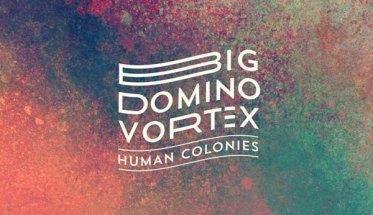 human-colonies-big-domino-vortex-copertina-disco