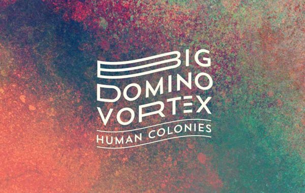 human-colonies-big-domino-vortex-copertina-disco