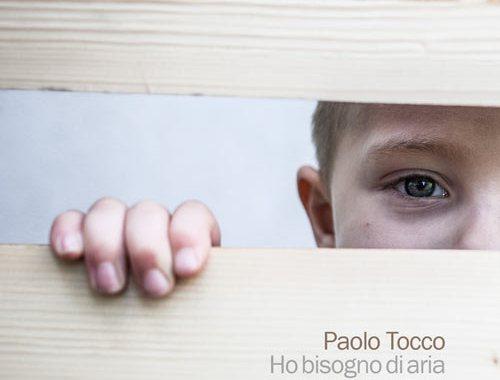 Paolo Tocco Ho bisogno di aria Disco