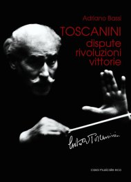 Toscanini Dispute rivoluzioni vittorie copertina libro Adriano Bassi