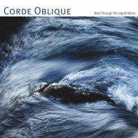 Corde Oblique - Back Through The Liquid Mirror - copertina disco