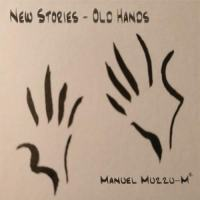 Manuel Muzzu, New Stories - Old Hands