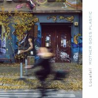 Lùcafall, Mother Goes Plastic - copertina disco
