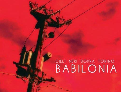 Cieli Neri Sopra Torino, Babilonia