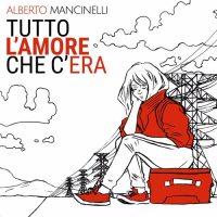 Alberto Mancinelli - Tutto l'amore che c'era - copertina disco