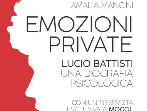 Emozioni private. Lucio Battisti, una biografia psicologica - copertina libro
