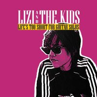 Copertina dell'EP dei Lizi and The Kids: Life's too short for guitar solos