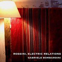copertina del disco di Gabriele Bombardini: Rossini, Electric Relations