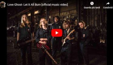 copertina del video dei Love Ghost: Let It All Burn