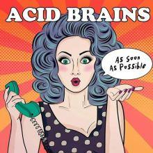 Copertina del disco degli Acid Brains: As Soon as possibile