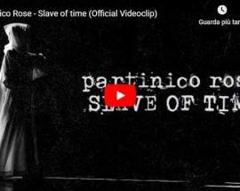 Copertina del video dei Partinico Rose: Slave of time