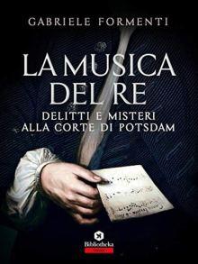 Copertina del libro di Gabriele Formenti: La musica del Re