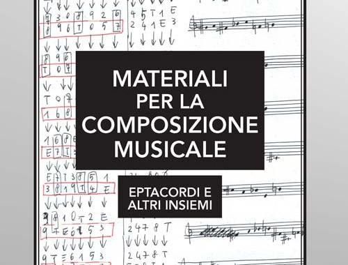 Copertina libro di Marco Lombardi: Materiali per la composizione musicale: eptacordi e altri insiemi