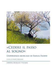 copertina del libro Cedere il passo al sogno – l'esperienza musicale di Emilia Fadini