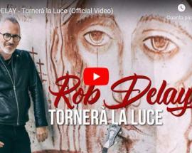 ROB DELAY in copertina del video Tornerà la Luce