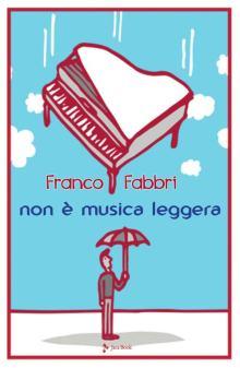 copertina libro di Franco Fabbri, Non è musica leggera