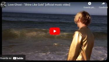 Copertina del video dei Love Ghost, Shine Like Gold